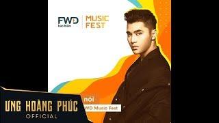 Ưng Hoàng Phúc cùng dàn ca sĩ đình đám biễu diễn tại FWD MUSIC FEST