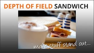 Depth of Field Sandwich