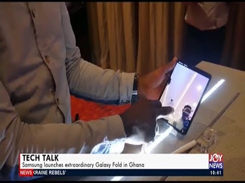Samsung launches extraordinary Galaxy Fold in Ghana - Tech Talk on JoyNews (15-11-19)