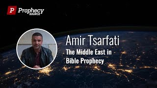 Amir Tsarfati: The Middle East in Bible Prophecy