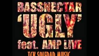 Bassnectar ft  Amp Live   Ugly