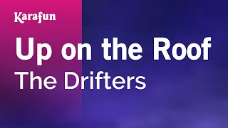 Karaoke Up on the Roof - The Drifters *