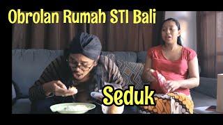 "Seduk ""OR"" STI Bali"