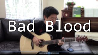 (Taylor Swift) Bad Blood - Fingerstyle Guitar Cover