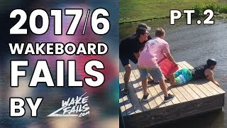 Best Wakeboard Fails Of June 2017 (Part II) By Wakefails.com