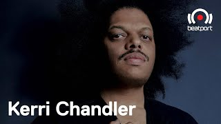 Kerri Chandler - Live @ The Residency with...Kerri Chandler, Week 1 2020