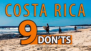 Top 9 DON'TS YOU NEED TO KNOW In Costa Rica
