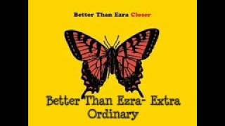 Better Than Ezra- Extra Ordinary