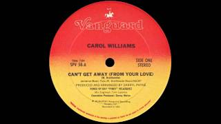Carol Williams - Can't Get Away From Your Love  Hq