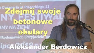 Zdejmij swoje betonowe okulary – Aleksander Berdowicz