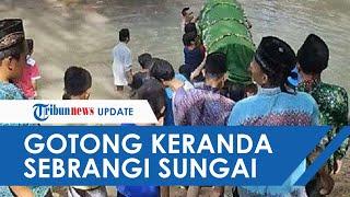 Viral Video Warga Angkat Keranda Jenazah Seberangi Sungai di Ponorogo, Ini Kata Pihak Kelurahan