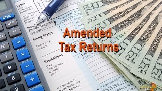 Amendments   Amended Tax Returns