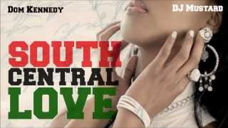 "Dom Kennedy - ""South Central Love"" (Prod. by DJ Mustard) *TYPE BEAT*"