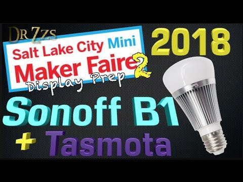 Tasmota on Sonoff B1 Bulb | Maker Faire 2018 #2 | Home Automation