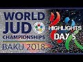 Judo World Championship Baku 2018 Highlights of day 5