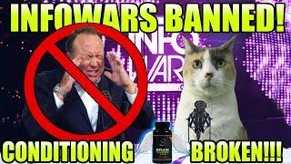 InfoWars Banned! Conditioning Broken! ALEX JONES-APALOOZA!