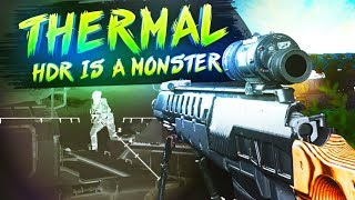 The Thermal HDR is a Monster Sniper