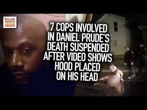 7 Cops Involved In Daniel Prude's Death Suspended After Video Shows Hood Placed On His Head
