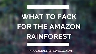 Jungle Clothing: What to Wear in the Amazon Rainforest