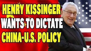 Henry Kissinger Wants to Dictate China Policy thumbnail
