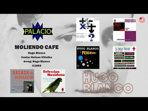 Nelson Villalba & Hugo Blanco - Moliendo Cafe ©1961
