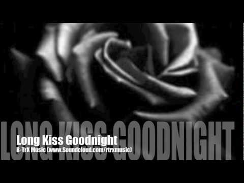 R-TrX Music - Long kiss goodnight