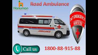 Take Top Class Road Ambulance Service in Siwan and Jamui by Hanuman