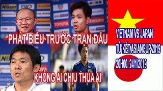 2 HLV Cùng Cầu Thủ Việt Nam Và Nhật Bản Phát Biểu Trước Trận Đấu, Không Ai Chịu Thua Ai, Asian cup