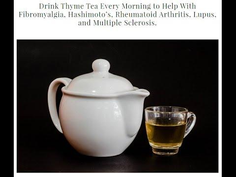 Video Drink Thyme Tea Every Morning to Help Cure Fibromyalgia, Hashimoto s, Rheumatoid Arthritis, Lupus, a