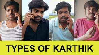 TYPES OF KARTHIK - Ft. Maari | Zhagaram Entertainment