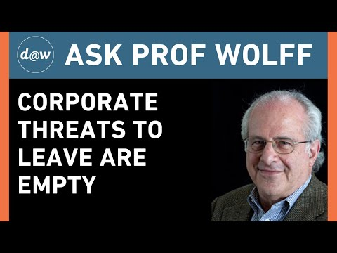 Ask Prof Wolff: Corporate Threats to Leave are Empty