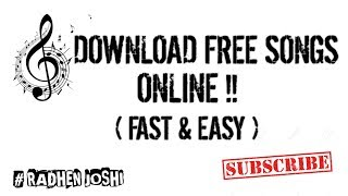 How To Download  Songs Online! Easy & Fast #radhen Joshi