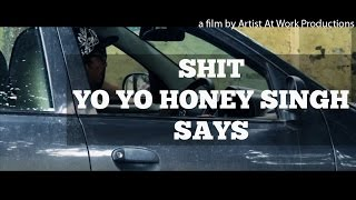 Shit  Yo Yo Honey Singh