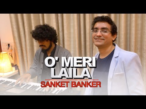 O Meri Laila - Cover by Sanket Banker