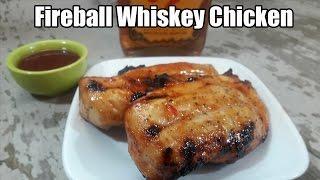 Fireball Whiskey Grilled Chicken Recipe | Episode 371