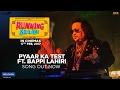 Pyaar Ka Test feat. Bappi Lahiri | Running Shaadi | Taapsee Pannu | Amit Sadh