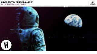 David Guetta, Brooks & Loote - Better When Youre Gone (Extended Mix)