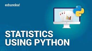 Statistics Using Python   Statistics Python Tutorial   Python Certification Training   Edureka