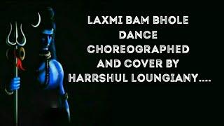 BAM BHOLE | LAXMII | CHOREOGRAPHED AND COVER BY HARRSHUL LOUNGIANY