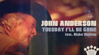 John Anderson Tuesday I'll Be Gone