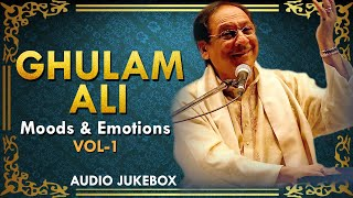 Ghulam Ali | Moods & Emotions Vol - 1 | Hindi Ghazal - YouTube