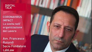 Youtube: Avv. Francesco Rotondi | LabLaw | Coronavirus Impact la svolta nell'organizzazione del lavoro