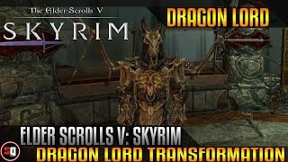 Skyrim Transformation Mod - Dragon Lord Transformation