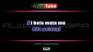(Karaoke) JAMRUD   Pelangi Di Matamu