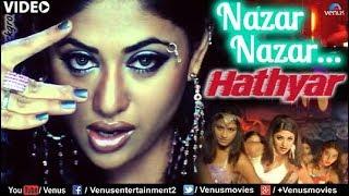 Nazar Nazar (Hathyar) - YouTube