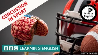 Concussion in sport - 6 Minute English