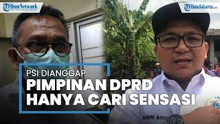 PSI Ajukan Hak Interpelasi untuk Panggil Anies Baswedan, Pimpinan DPRD DKI: Cuma Cari Sensasi