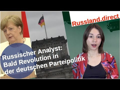 Russischer Politologe: Bald Revolution in deutscher Parteipolitik [Video]