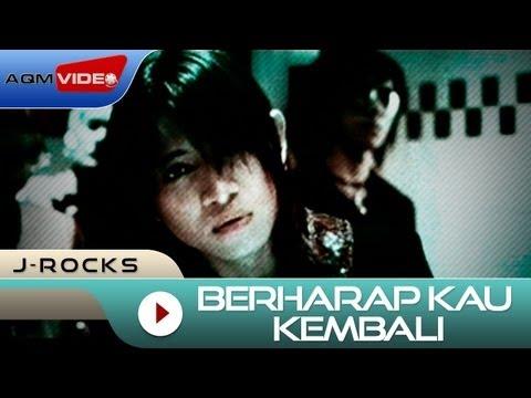 J-Rocks - Berharap Kau Kembali | Official Video