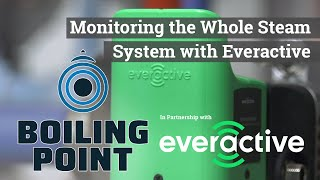Monitoring the Whole Steam System with Everactive - Boiling Point